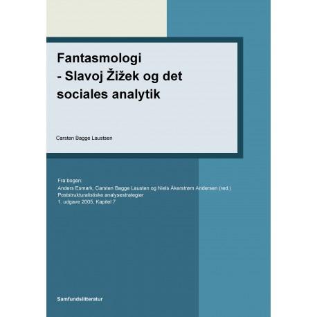 Fantasmologi - Slavoj i Zizek og det sociales analytik: Kapitel 7 i Poststrukturalistiske analysestrategier