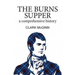 The Burns Supper: A Comprehensive History