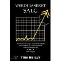Værdibaseret salg: Hvordan man sælger med større udbytte, troværdighed og professionalisme ved at konkurrere på VÆRDI frem for pris