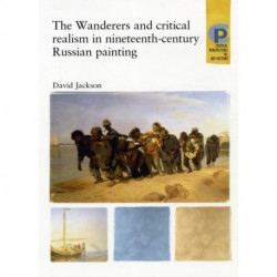The Wanderers and Critical Realism in Nineteenth Century Russian Painting: Critical Realism in Nineteenth-Century Russia