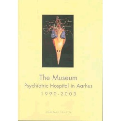 The Museum, Psychiatric Hospital in Aarhus 1990-2003