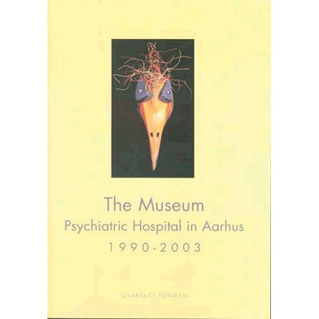 The Museum, Psychiatric Hospital in Aarhus 1990-2003