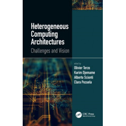 Heterogeneous Computing Architectures: Challenges and Vision