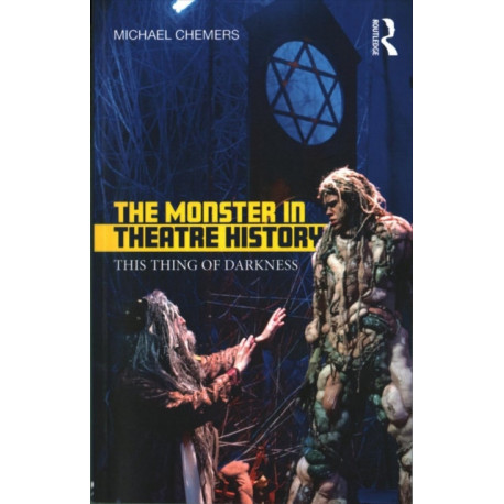 The Monster in Theatre History: This Thing of Darkness