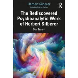 The Rediscovered Psychoanalytic Work of Herbert Silberer: Der Traum