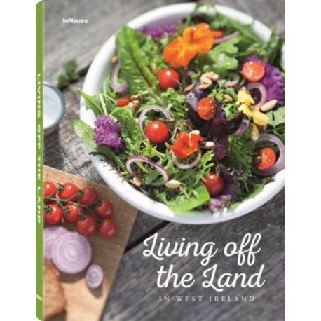 Living Off the Land: Ireland's Kitchen