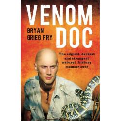 Venom Doc: The edgiest, darkest and strangest natural history memoir ever