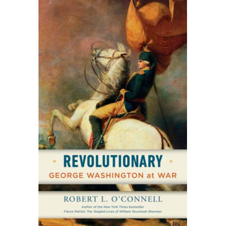 Revolutionary: George Washington at War