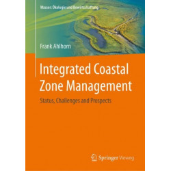 Integrated Coastal Zone Management: Status, Challenges and Prospects