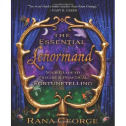 The Essential Lenormand: Your Guide to Precise and Practical Fortunetelling
