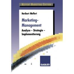 Marketing-Management: Analyse -- Strategie -- Implementierung