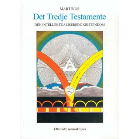 Det tredje testamente: den intellektualiserede kristendom - efterladte manuskripter