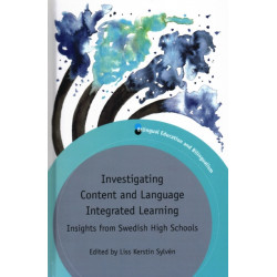 Investigating Content and Language Integrated Learning: Insights from Swedish High Schools