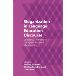 Sloganization in Language Education Discourse: Conceptual Thinking in the Age of Academic Marketization