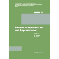 Parametric Optimization and Approximation: Conference Held at the Mathematisches Forschungsinstitut, Oberwolfach, October 16-22, 1983