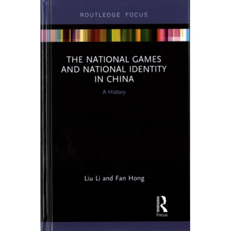 The National Games and National Identity in China: A History