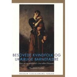 Besovede kvindfolk og ukærlige barnefædre: Køn og ret i dansk ægteskabs- og sædelighedslovgivning i det 18. århundrede
