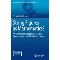 String Figures as Mathematics?: An Anthropological Approach to String Figure-making in Oral Tradition Societies