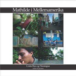 Mathilde i Mellemamerika: Costa Rica og Nicaragua