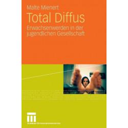Total Diffus: Erwachsenwerden in Der Jugendlichen Gesellschaft