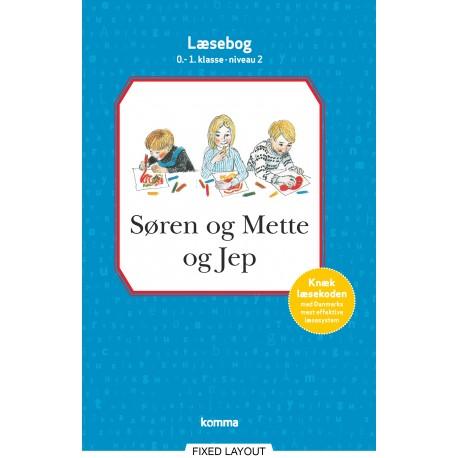 Søren og Mette og Jep læsebog 0-1. kl. Niv. 2