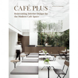 Cafe Plus: Reinventing Interior Design for the Modern Cafe Space