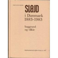 Sløjd i Danmark 1883-1983: Baggrund og Vilkår