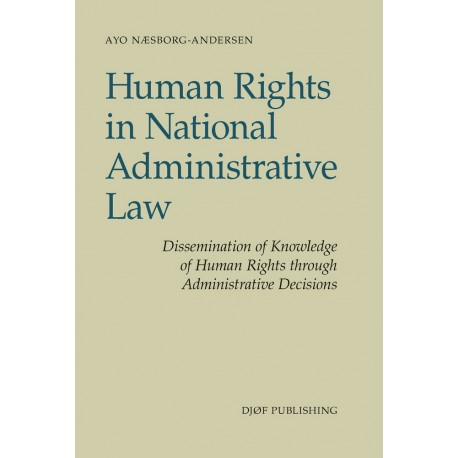 Human Rights in National Administrative Law: Dissemination of Knowledge of Human Rights through Administrative Decisions