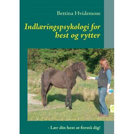 Indlæringspsykologi for hest og rytter: - Lær din hest at forstå dig