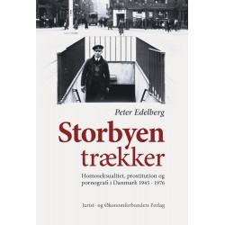 Storbyen Trækker: Homoseksualitet, prostitution og pornografi i Danmark 1945-1976
