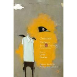 Creatural Fictions: Human-Animal Relationships in Twentieth- and Twenty-First-Century Literature
