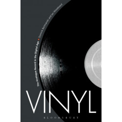 Vinyl: The Analogue Record in the Digital Age