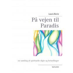 På vejen til Paradis: en samling af spirituelle digte og fortællinger