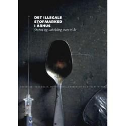 Det illegale stofmarked i Århus: Status og udvikling over ti år