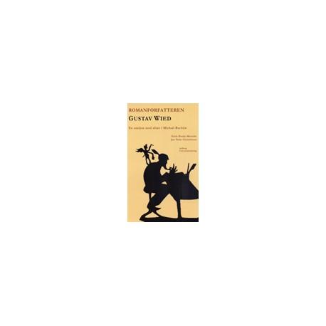 Romanforfatteren Gustav Wied - en analyse med afsæt i Michail Bachtin