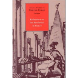 Select Works of Edmund Burke, Volume 2: Reflections on the Revolution in France