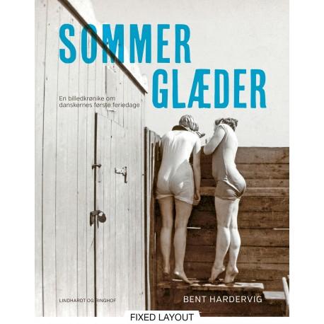 Sommerglæder. En billedkrønike om danskernes første feriedage