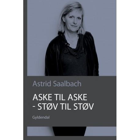 Aske til aske - støv til støv: Drama af Astrid Saalbach