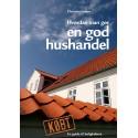 Hvordan man gør en god hushandel: En guide til boligkøbere