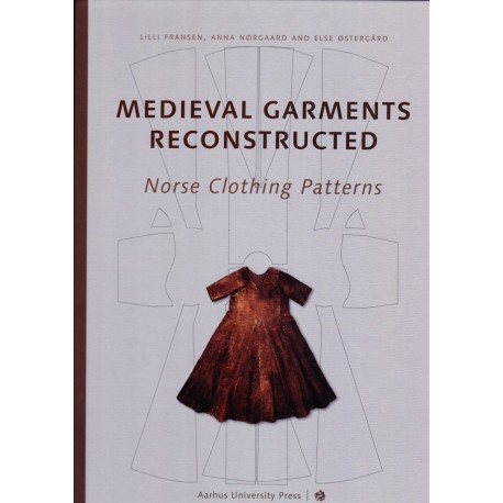 Medieval Garments Reconstructed: Norse Clothing Patterns