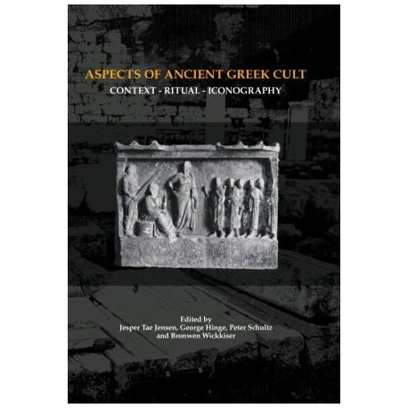 Aspects of Ancient Greek Cult: Context - Ritual - Iconography