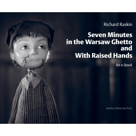 Seven Minutes in the Warsaw Ghetto and With Raised Hands