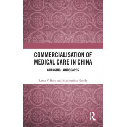 Commercialisation of Medical Care in China: Changing Landscapes