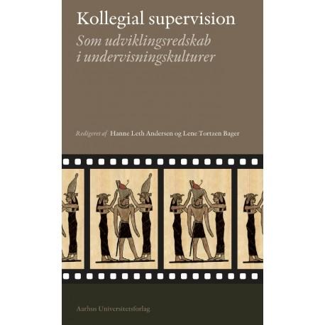 Kollegial supervision: som udviklingsredskab i undervisningskulturer