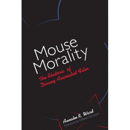 Mouse Morality: The Rhetoric of Disney Animated Film