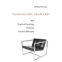 Thinking Off Your Feet: How Empirical Psychology Vindicates Armchair Philosophy