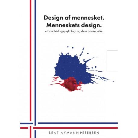 Design af mennesket. Menneskets design. (3. reviderede udgave): En udviklingspsykologi og dens anvendelse.