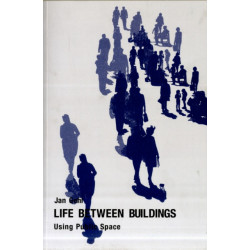 Life Between Buildings: Using Public Space