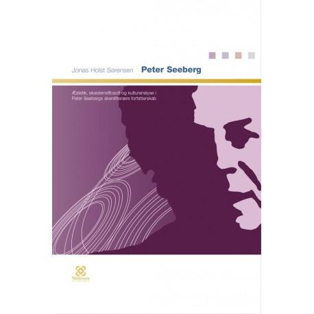 Peter Seeberg: Æstetik, eksistensfilosofi og kulturanalyse i Peter Seebergs skønlitterære forfatterskab