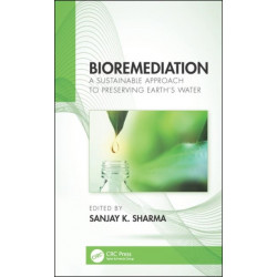 Bioremediation: A Sustainable Approach to Preserving Earth's Water